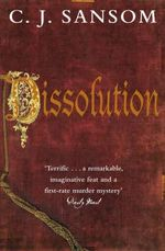 Dissolution : Matthew Shardlake Series : Book 1 - C. J. Sansom