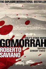 Gomorrah : Italy's Other Mafia - Roberto Saviano