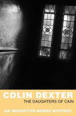 The Daughters Of Cain - An Inspector Morse Mystery 11 - Colin Dexter