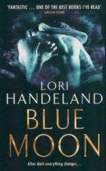Blue Moon : After Dark Everything Changes... - Lori Handeland