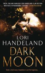 Dark Moon : Under A Dark Moon, Temptation Is Just The Beginning... - Lori Handeland
