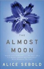 The Almost Moon : A Novel by Alice Sebold [With Bookmark and Booklet... - Alice Sebold