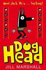 Doghead : Meet Jack. He's ... Barking! - Jill Marshall