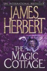 The Magic Cottage - James Herbert