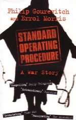 Standard Operating Procedure : A War Story - Philip Gourevitch