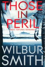 Those in Peril : Hector Cross Novels: Book 1 - Wilbur Smith