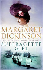Suffragette Girl - Margaret Dickinson