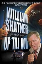 Up Till Now - William Shatner