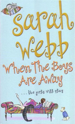 When the Boys are Away : ...The Girls Will Play - Sarah Webb