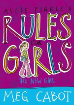 Allie Finkle's Rules for Girls : The New Girl  : Allie Finkle's Rules for Girls Series : Book 2 - Meg Cabot