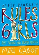 Best Friends and Drama Queens : Allie Finkle's Rules for Girls Series : Book 3 - Meg Cabot
