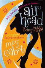 Airhead : Being Nikki - Meg Cabot