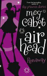 Runaway : Airhead Series : Book 3 - Meg Cabot