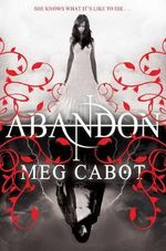 Abandon : The Abandon Trilogy : Book 1 - Meg Cabot