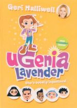 She's Totally Ingenious! : Ugenia Lavender : Book 1 - Geri Halliwell