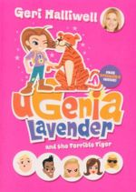 Ugenia Lavender and the Terrible Tiger : Book 2 - Geri Halliwell
