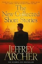 The New Collected Short Stories - Jeffrey Archer
