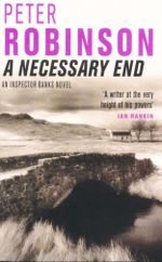 A Necessary End : An Inspector Banks Novel - Peter Robinson