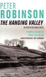 The Hanging Valley : An Inspector Banks Novel - Peter Robinson