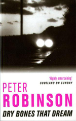Dry Bones that Dream : An Inspector Banks Novel - Peter Robinson