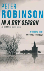 In a Dry Season : An Inspector Banks Novel - Peter Robinson