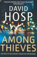Among Thieves : The heist of the century - A killer out for revenge - David Hosp
