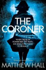 The Coroner : Coroner Jenny Cooper Series - M. R. Hall