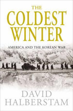 The Coldest Winter - David Halberstam