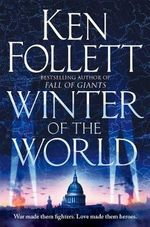 Winter of the World : The Century Trilogy - Ken Follett