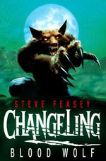 Changeling : Blood Wolf - Steve Feasey