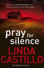Pray for Silence : The Dead Tell No Lies... - Linda Castillo