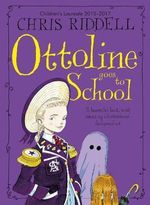 Ottoline Goes to School : Ottoline - Chris Riddell