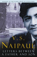 Letters Between a Father and Son - V. S. Naipaul