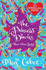 Princess Diaries: Third Time Lucky - Meg Cabot