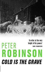 Cold Is the Grave : The Inspector Banks Series : Book 11 - Peter Robinson