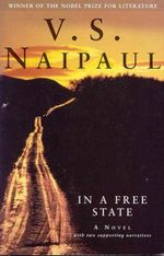 In a Free State :  A Man Booker Prize Winning Title - V. S. Naipaul
