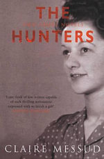 The Hunters : Two Short Novels - Claire Messud