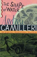 The Shape of Water : Inspector Montalbano 1 : Inspector Montalbano Mysteries - Andrea Camilleri