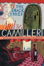 The Snack Thief : Inspector Montalbano 3 : Inspector Montalbano Mysteries - Andrea Camilleri