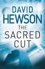 The Sacred Cut : A Terrifying Killer. A Chilling Conspiracy. A Deadly Slice of History - David Hewson