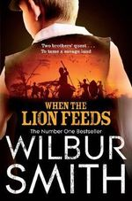 When the Lion Feeds : The Courtneys - Wilbur Smith