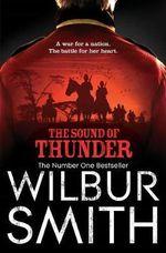 The Sound of Thunder : Courtneys - Wilbur Smith