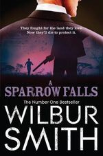 A Sparrow Falls : Courtney Series : Book 3 - Wilbur Smith