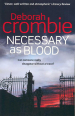 Necessary as Blood : Can someone really disappear without a trace? - Deborah Crombie