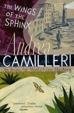 The Wings of the Sphinx : Inspector Montalbano Mysteries - Andrea Camilleri