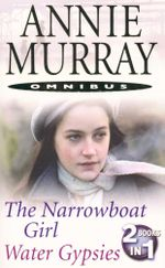 The Narrowboat Girl / Water Gypsies : 2 Books In 1 - Annie Murray
