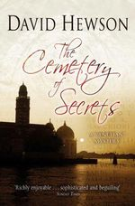 The Cemetery of Secrets : A Venetian Mystery - David Hewson