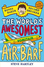 Danny Baker Record Breaker 2 : The World's Awesomest Air-Barf :  World's Awesomest Air-Barf, The(2) - Steve Hartley