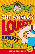 Danny Baker Record Breaker 3 : The World's Loudest Armpit Fart - Steve Hartley