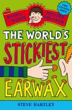 Danny Baker Record Breaker 4 : The World's Stickiest Earwax - Steve Hartley